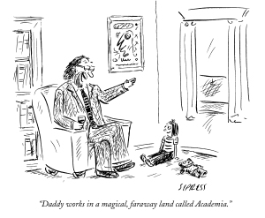 """Daddy works in a magical, faraway land called Academia."""
